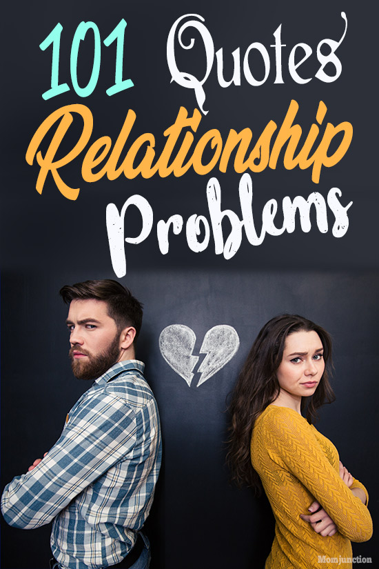 101 Relationship Problem Quotes And Sayings That Strike A