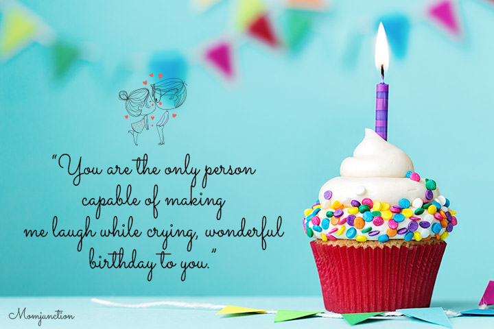 Birthday Quotes for Husband - You are the only person capable of making me laugh while crying