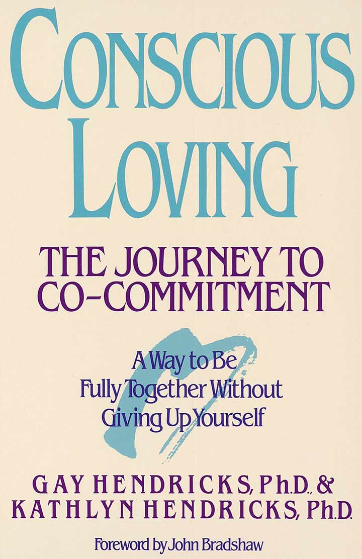 Conscious Loving by Gay Hendricks and Kathryn Hendricks - relationship books of all time