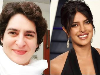 Everyone Is Talking About Priyanka Chopra And Priyanka Gandhi...And We Are Not Complaining!