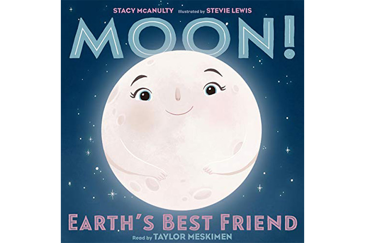 Moon! Earth's Best Friend by Stacy McAnulty