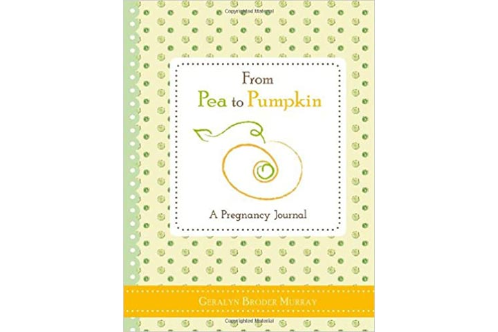 From Pea to Pumpkin A Pregnancy Journal by Geralyn Broder Murray