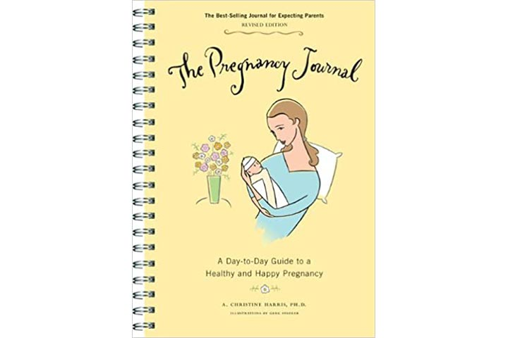 The Pregnancy Journal A Day-to-Day Guide By A. Christine Harris