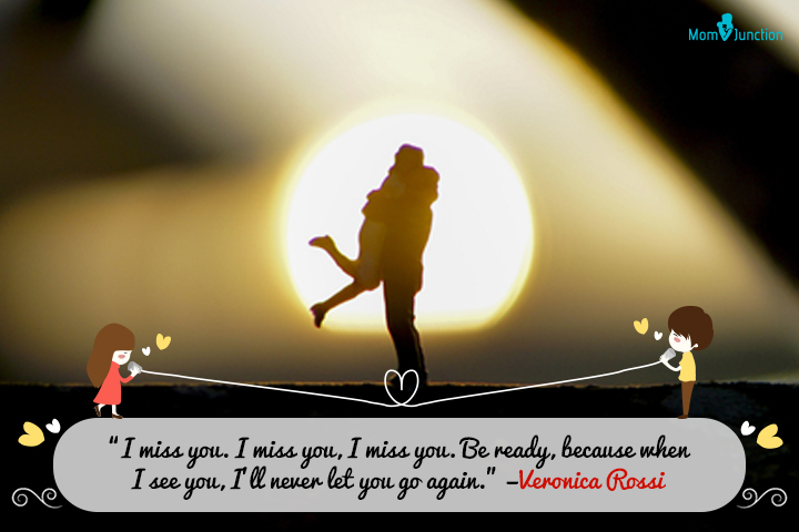 """""""I miss you. I miss you, I miss you. Be ready, because when I see you, I'll never let you go again."""" —Veronica Rossi"""