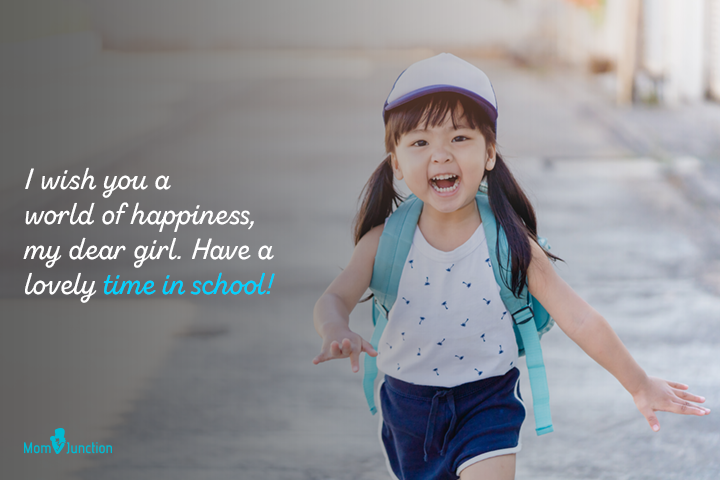 I wish you a world of happiness, my dear girl. Have a lovely time in school!