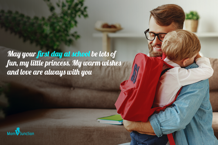 May your first day at school be lots of fun, my little princess. My warm wishes and love are always with you.