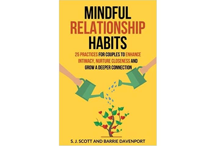 Mindful Relationship Habits 25 Practices For Couples