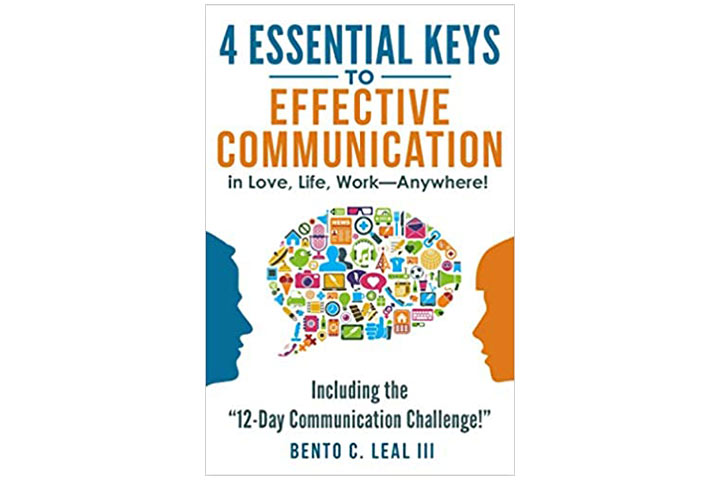 4 Essential Keys To Effective Communication In Love, Life, Work-anywhere!