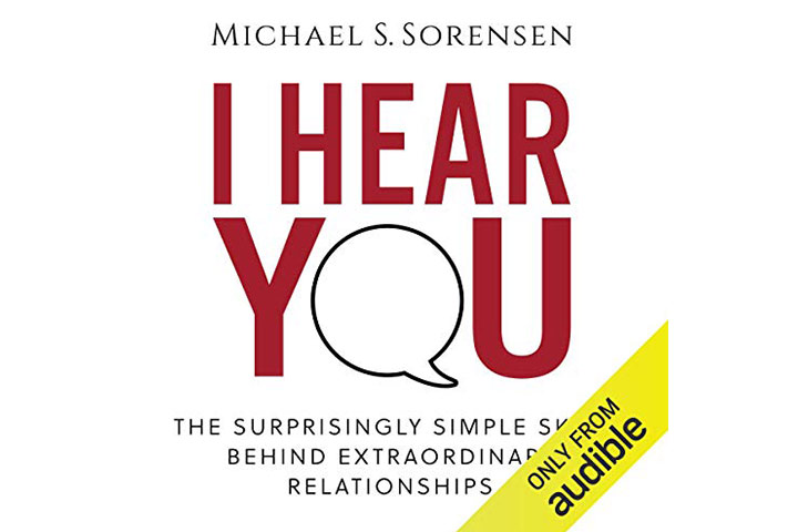 I Hear You The Surprisingly Simple Skill Behind Extraordinary Relationships Audible Audiobook