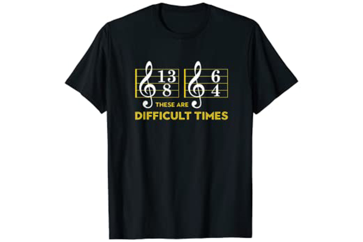 Music Lover These Are Difficult Times T-shirt