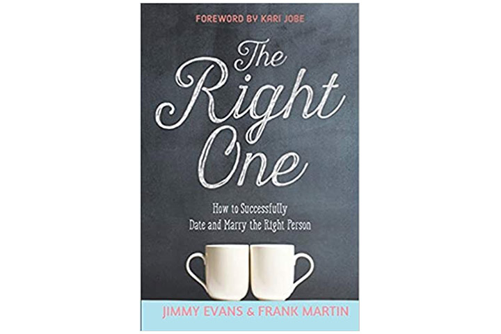 The Right One How To Successfully Date And Marry The Right Person