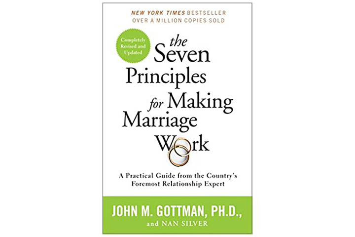 The Seven Principles For Making Marriage Work A Practical Guide From The Country's Foremost Relationship Expert