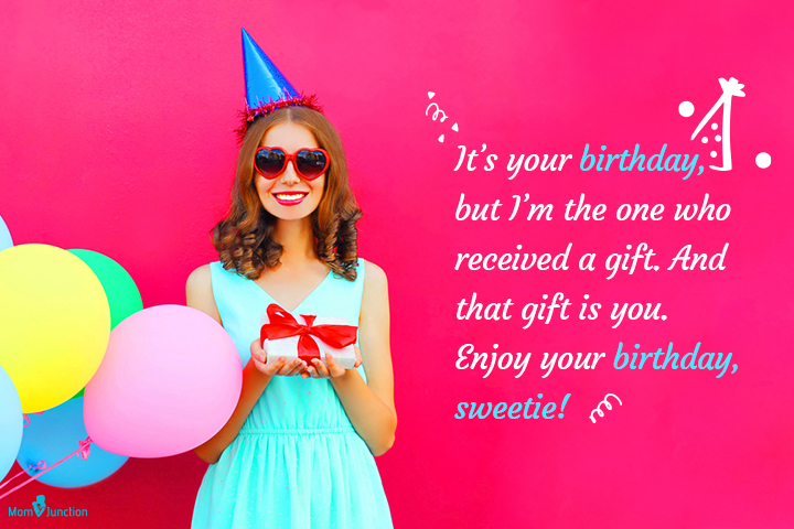 your birthday, but Im the one who received a gift