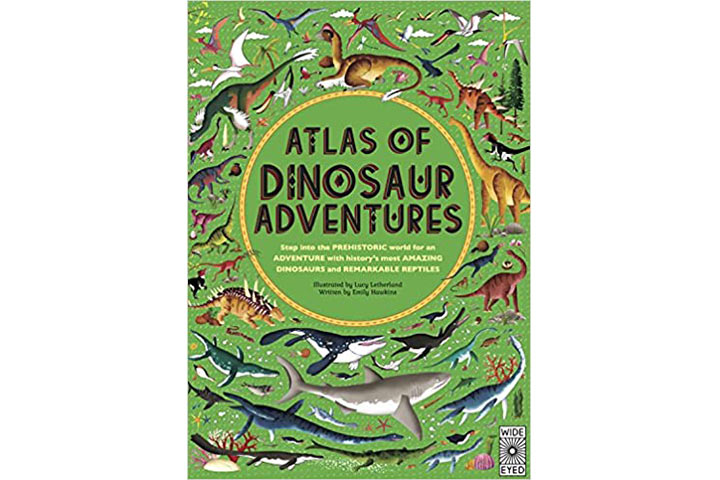 Atlas Of Dinosaur Adventures by Emily Hawkins (6-9 years)
