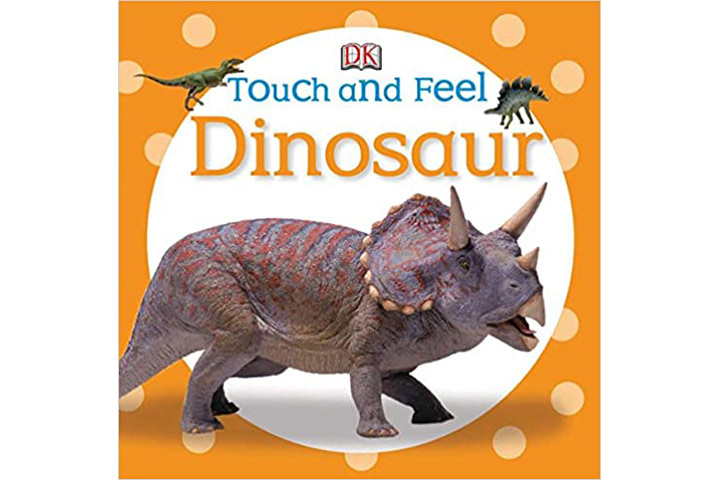 Touch And Feel Dinosaur by DK (2-5 years)
