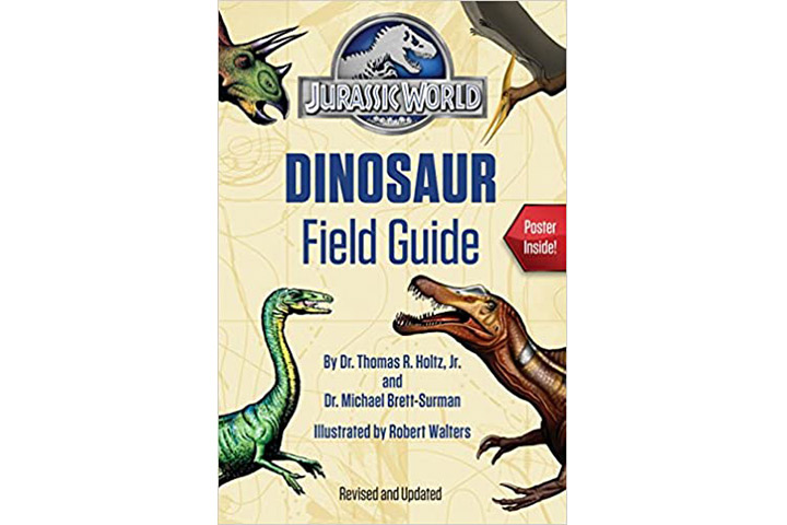 Jurassic World Dinosaur Field Guide by Dr. Thomas R Holtz Jr. & Dr. Micheal Brett-Surman (8-12 years)