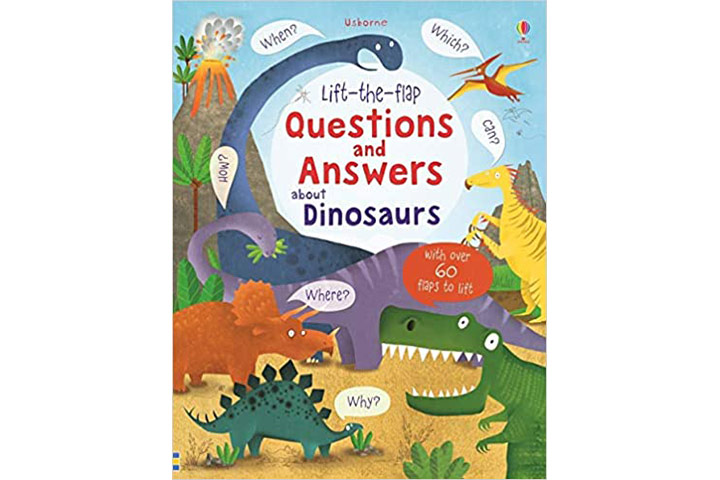 Lift-the-flap Questions And Answers About Dinosaurs by Katie Daynes (3-5 years)