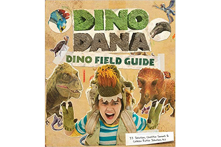 Dino Dana Dino Field Guide by J.J. Johnson, Colleen Russo Johnson, & Christin Simm (8-12 years)