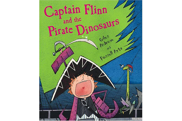 Captain Flinn And The Pirate Dinosaurs by Giles Andreae (3-6 years)