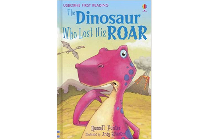 The Dinosaur Who Lost His Roar by Russell Punter (6-8 years)