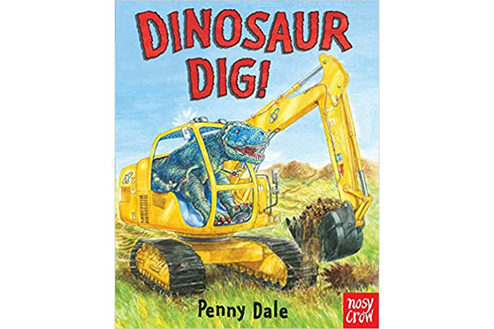 Dinosaur Dig! by Penny Dale (2-5 years)