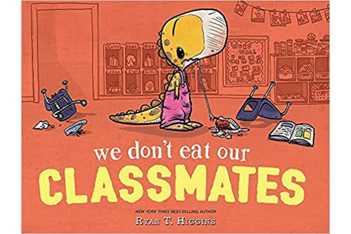 We Don't Eat Our Classmates by Ryan T. Higgins (3-5 years)