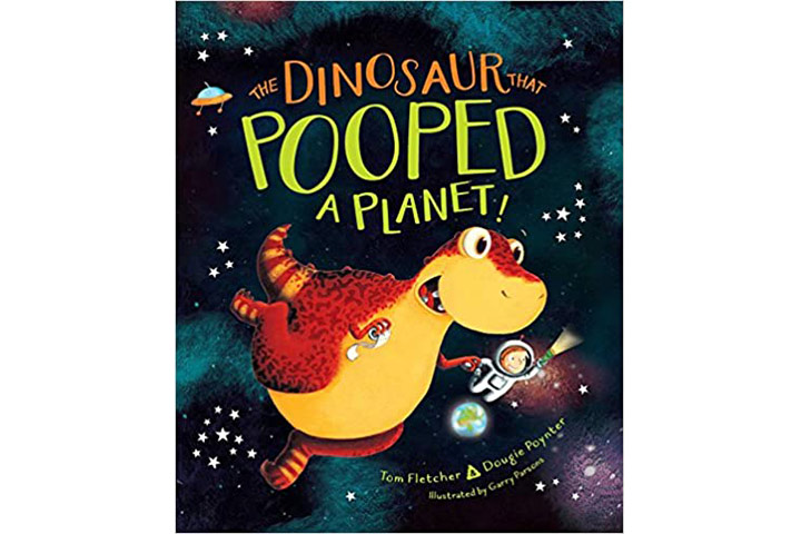The Dinosaur That Pooped A Planet! by Tom Fletcher & Dougie Poynter (4-8 years)