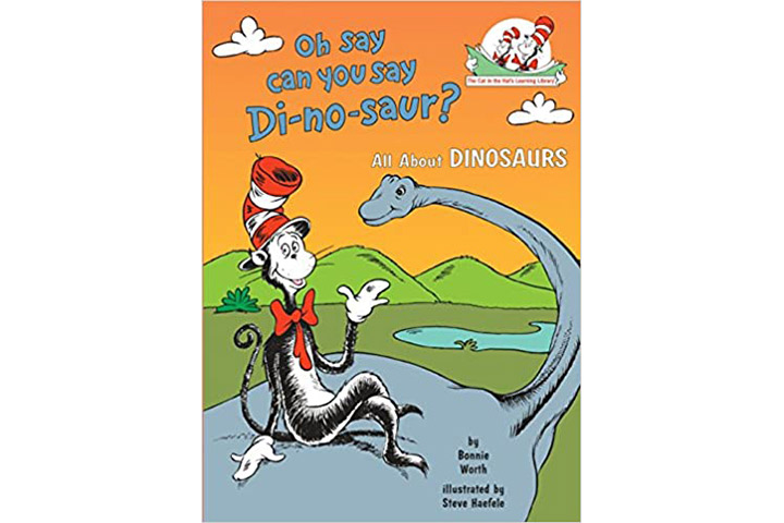 Oh Say Can You Say Di-no-saur All About Dinosaurs by Bonnie Worth (4-8 years)