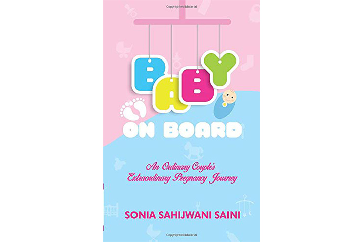 Baby On Board, An Ordinary Couple's Extraordinary Pregnancy Journey - Sonia Sahijwani Saini