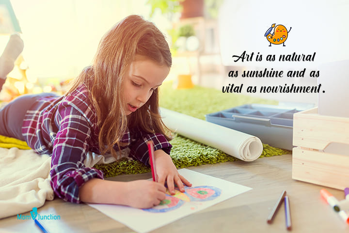 Art is as natural as sunshine and as vital as nourishment