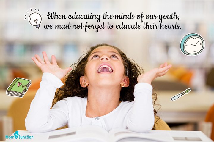 When educating the minds of our youth, we must not forget to educate their hearts