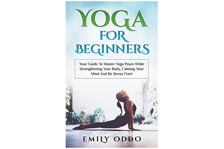 Yoga For Beginners: Your Guide To Master Yoga Poses