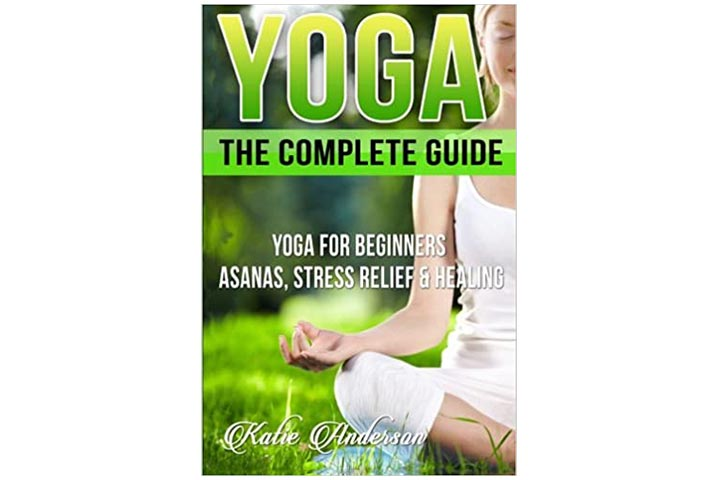 Yoga: The Complete Guide
