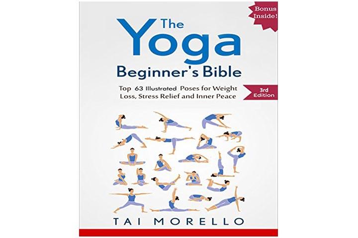 Yoga: The Yoga Beginner's Bible