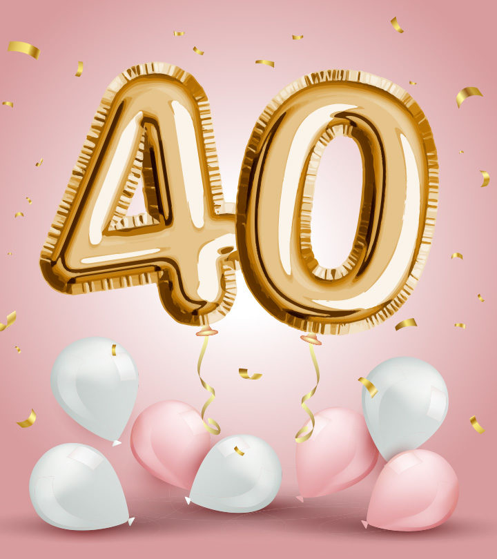 125 Best 40th birthday Wishes, Messages, And Quotes