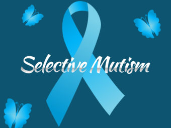 Selective Mutism In Children: Types, Causes, Symptoms, And Treatment